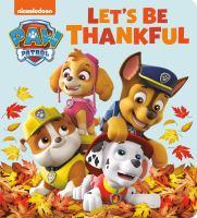 Let's Be Thankful (Paw Patrol)