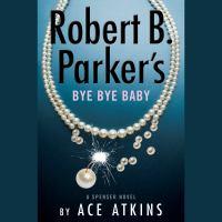 Robert B. Parker's Bye Bye Baby (CD)