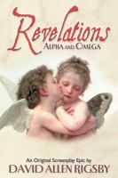 Revelations, Alpha and Omega