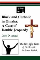 Black and Catholic in Omaha