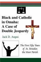 Black and Catholic in Omaha