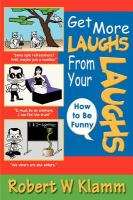 Get More Laughs From your Laughs