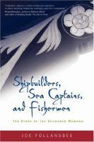 Shipbuilders, Sea Captains, and Fishermen