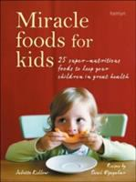 Miracle Foods for Kids