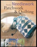 Needlework, Patchwork, & Quilting