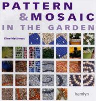 Pattern & Mosaic In The Garden