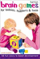 Brain Games for Babies, Toddlers & Twos
