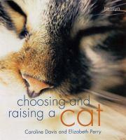 Choosing and Raising A Cat