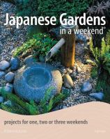 Japanese Gardens in A Weekend