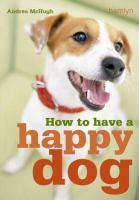 How to Have A Happy Dog