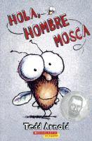 Hola, Hombre Mosca