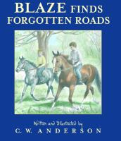 Blaze Finds Forgotten Roads (Bound For Schools & Libraries)