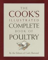The Cook's Illustrated Complete Book of Poultry