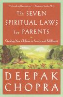 The Seven Spiritual Laws of Success for Parents