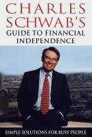 Charles Schwab's Guide To Financial Independence