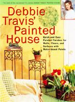 Debbie Travis' Painted House : Quick And Easy Painted Finishes For Walls, Floors, And Furniture Using Water-based Paints