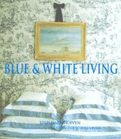 Blue and White Living book cover