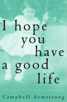 I Hope You Have A Good Life