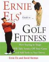 Ernie Els' Guide to Golf Fitness