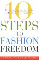 10 Steps To Fashion Freedom
