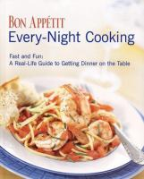 Bon Appetit Every-night Cooking
