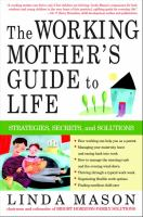 The Working Mother's Guide to Life
