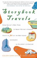 Storybook Travels : From Eloise's New York to Harry Potter's London, Visits to 30 of the Best-loved Landmarks in Children's Literature