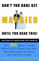 Don't You Dare Get Married Until You Read This