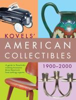 Kovels' American Collectibles, 1900 to 2000