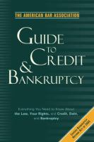 The American Bar Association Guide to Credit and Bankrupcty