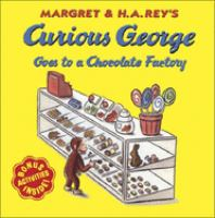 Margret & H.A. Rey's Curious George Goes to A Chocolate Factory