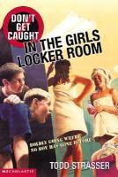 Don't Get Caught in the Girls Locker Room
