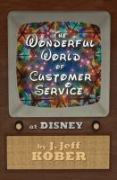 The Wonderful World of Customer Service at Disney