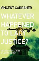 Whatever Happened to Lady Justice?