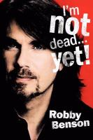 "I'm not dead-- yet!, or, ""The corpse moved"" : a medical memoir"