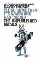 I'll go home then; it's warm and has chairs : the unpublished emails