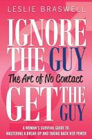 Ignore the Guy, Get the Guy : The Art of No Contract