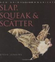 Slap, Squeak, and Scatter