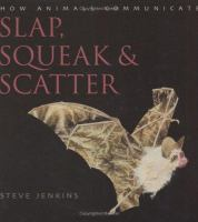 Slap, Squeak, & Scatter
