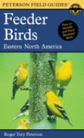 A Field Guide to Feeder Birds, Eastern and Central North America