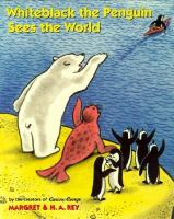 Whiteblack the Penguin Sees the World