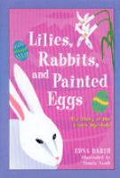 Lilies, Rabbits, and Painted Eggs