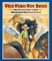 When Wishes Were Horses