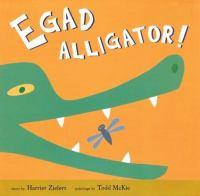 Egad Alligator!