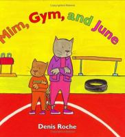 Mim, Gym, and June