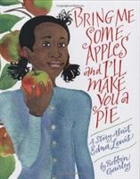 Bring Me Some Apples and I'll Make You A Pie