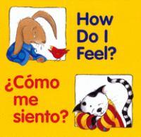 How do I feel? = Como me siento?