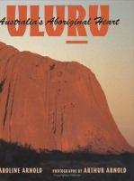 Uluru, Australia's Aboriginal Heart