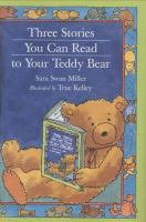 Three Stories You Can Read to your Teddy Bear