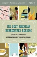 The Best American Nonrequired Reading, 2004
